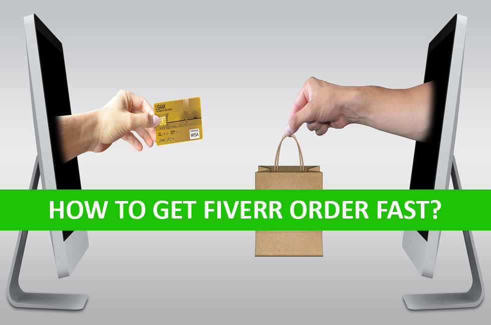 how to get fast fiverr order