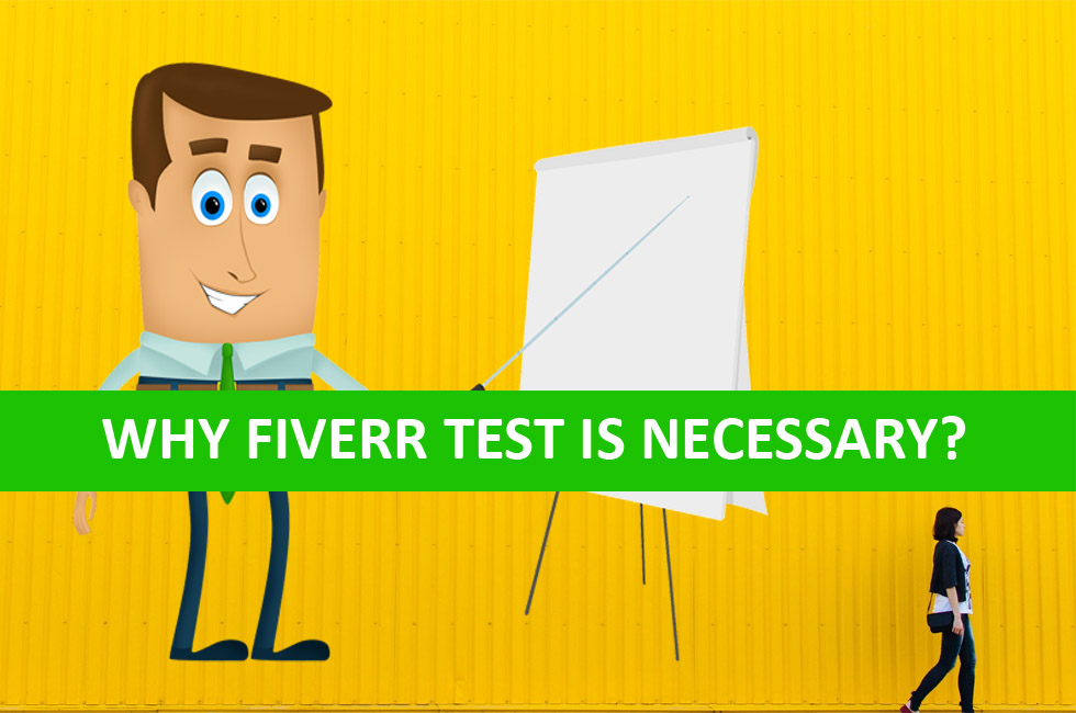 Why Fiverr test is necessary?