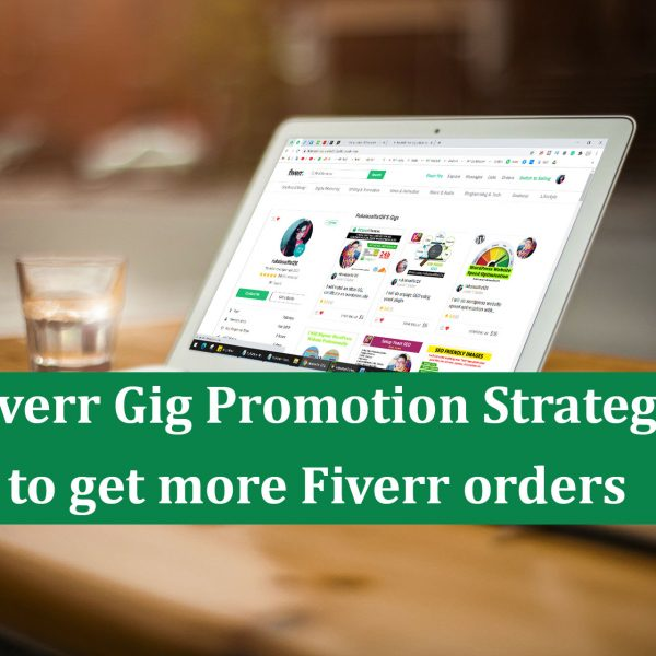 5 fiverr gigs promotion strategies and how to get fiverr order fast